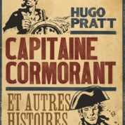 Le retour du Capitaine Cormorant de Hugo Pratt