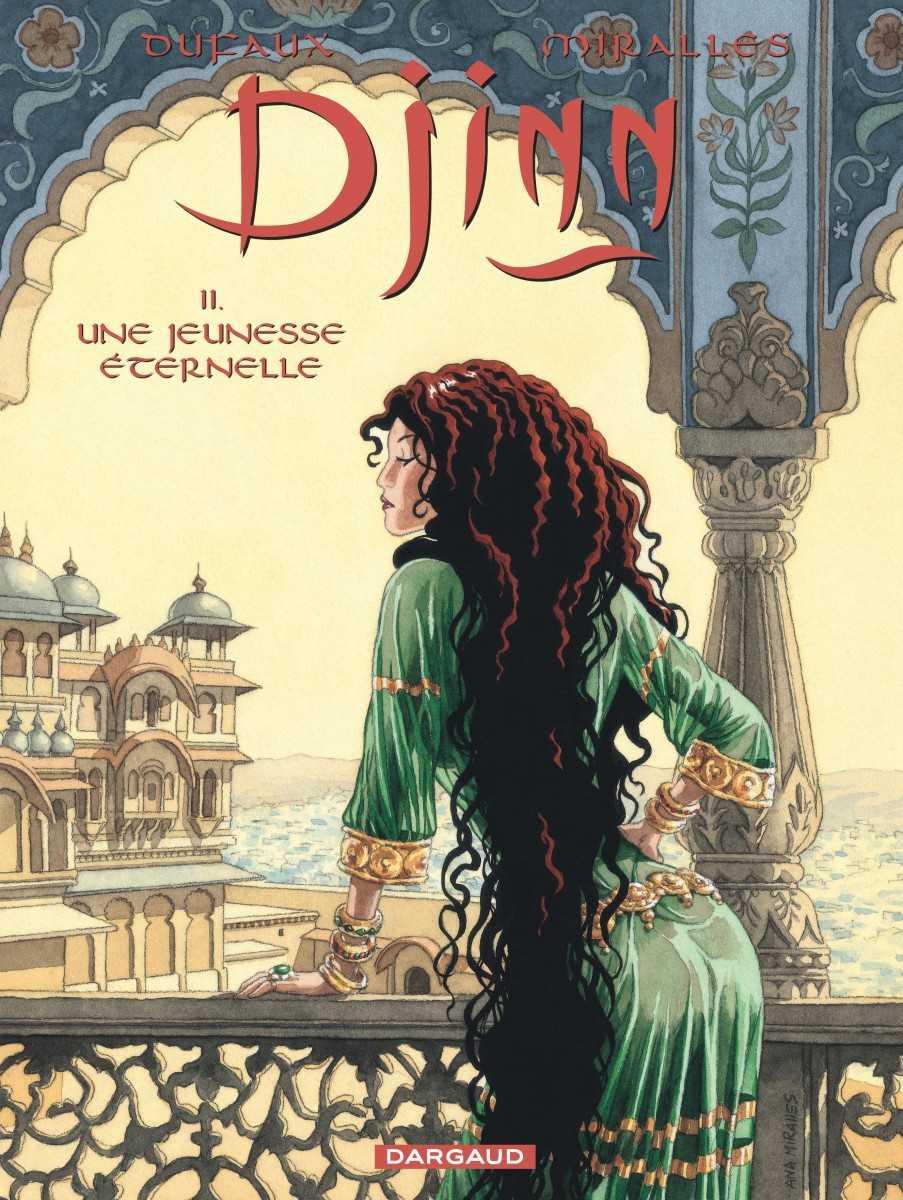 Djinn T11, la belle et éternelle héroïne de Dufaux et Mirallès