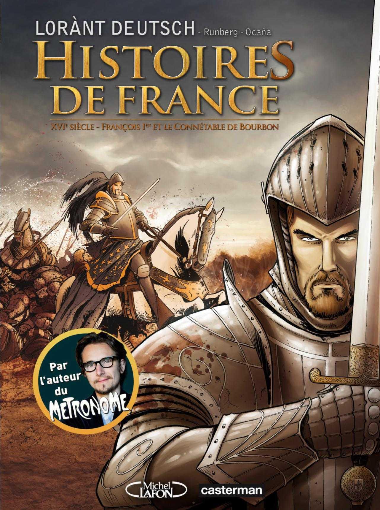 Histoires de France, François 1er et le Connétable par Lorànt Deutsch