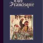 Chez Francisque, Pourquié affiche complet