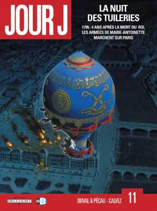 Jour J T11, La Nuit des Tuileries, et si Marie-Antoinette était devenue régente ?