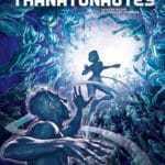 Thanatonautes : la mort leur va si bien