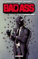 Un nouveau label, Comics Fabric pour Bad Ass, un méchant très US signé par deux «frenchies»