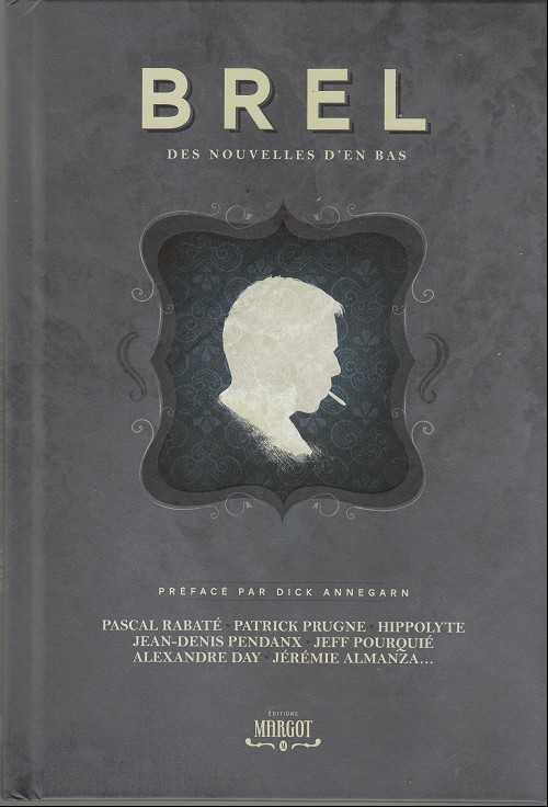 Rabaté, Pourquié, Hyppolyte illustrent Brel chez Margot