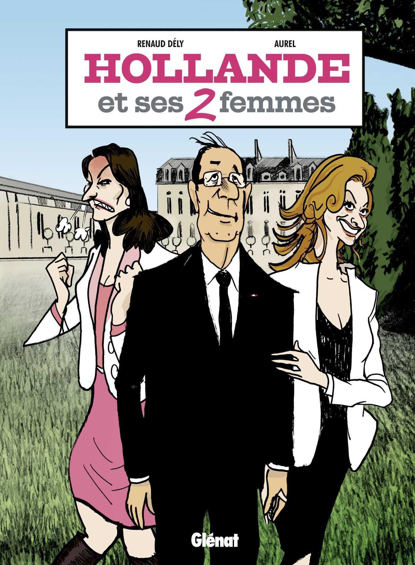 Hollande et ses deux femmes, Aurel et Dély racontent