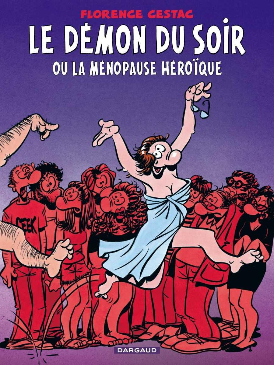 """Le Démon du soir ou la ménopause héroïque, Cestac """"troue le cœur"""""""