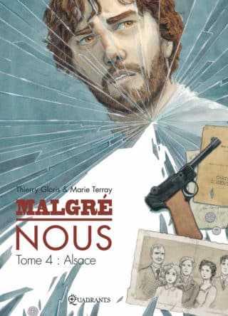 Malgré Nous T4, la dramatique histoire de l'Alsace