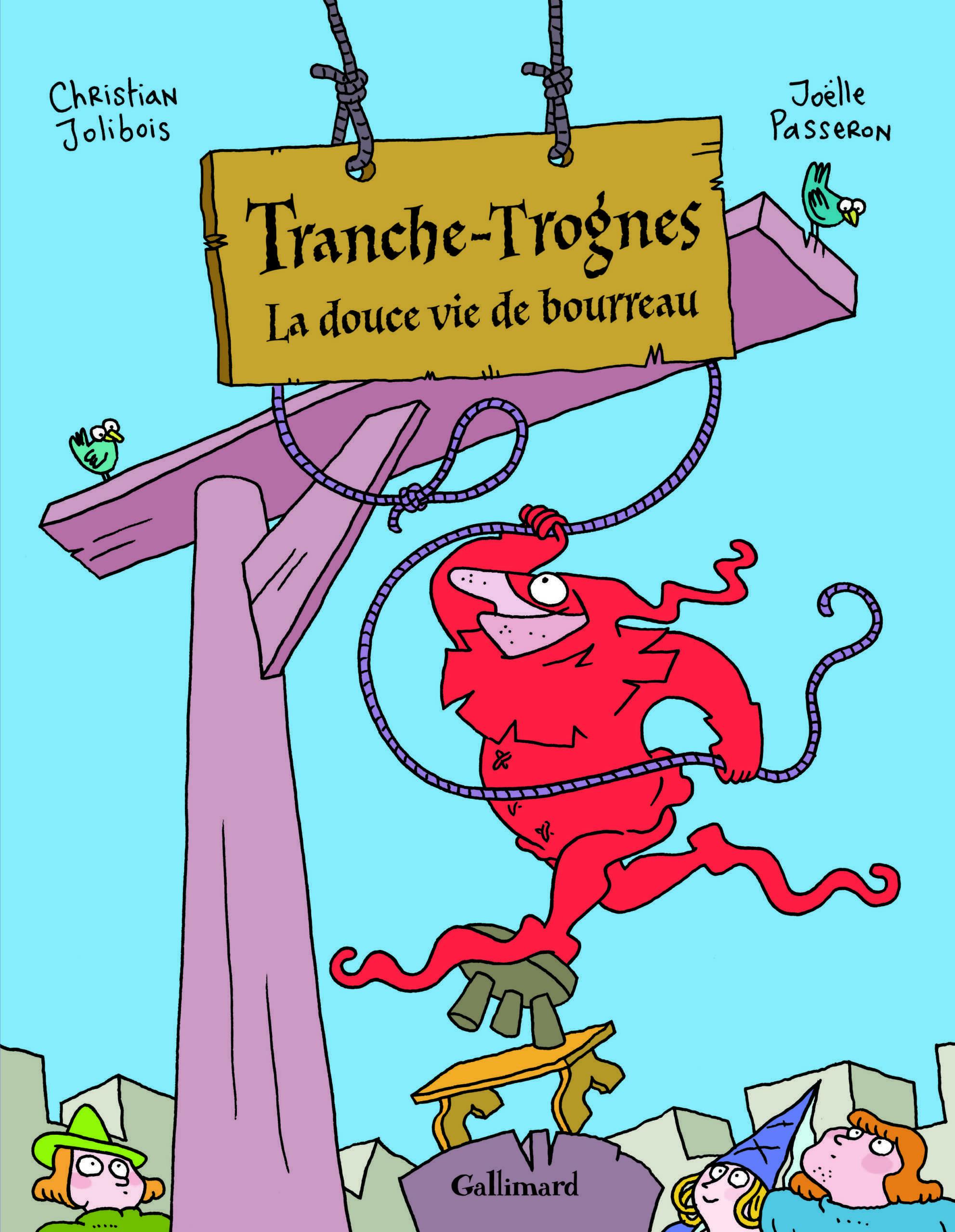 Tranche-Trognes, bourreau rigolo