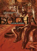 Clichés de Bosnie : François Ravard et Aurélien Ducoudray, la force et l'émotion du témoignage