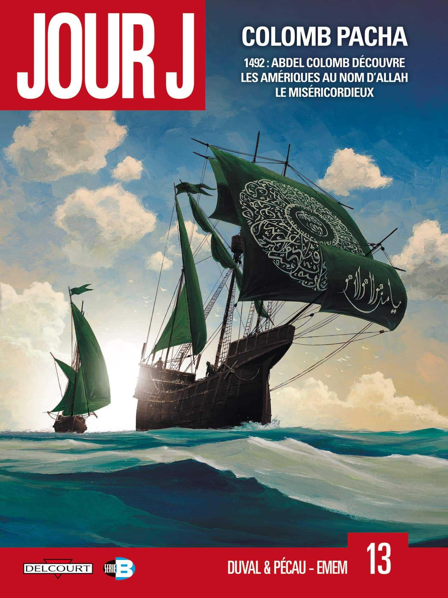 Jour J T13 : Colomb Pacha, Duval et Pécau redécouvrent les Amériques