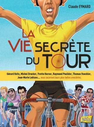 La Vie Secrète du Tour