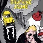 M'Sieur Maurice et la Dauphine Jaune, un drôle de génie à redécouvrir