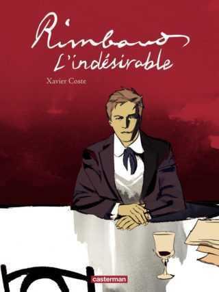 Xavier Coste, à la découverte de l'envoûtant Arthur Rimbaud