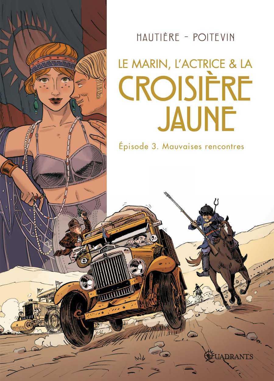 Le marin, l'actrice et la Croisière jaune T3, une aventure hors normes