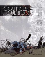 Cicatrices de guerre(s), témoignages de la der des ders