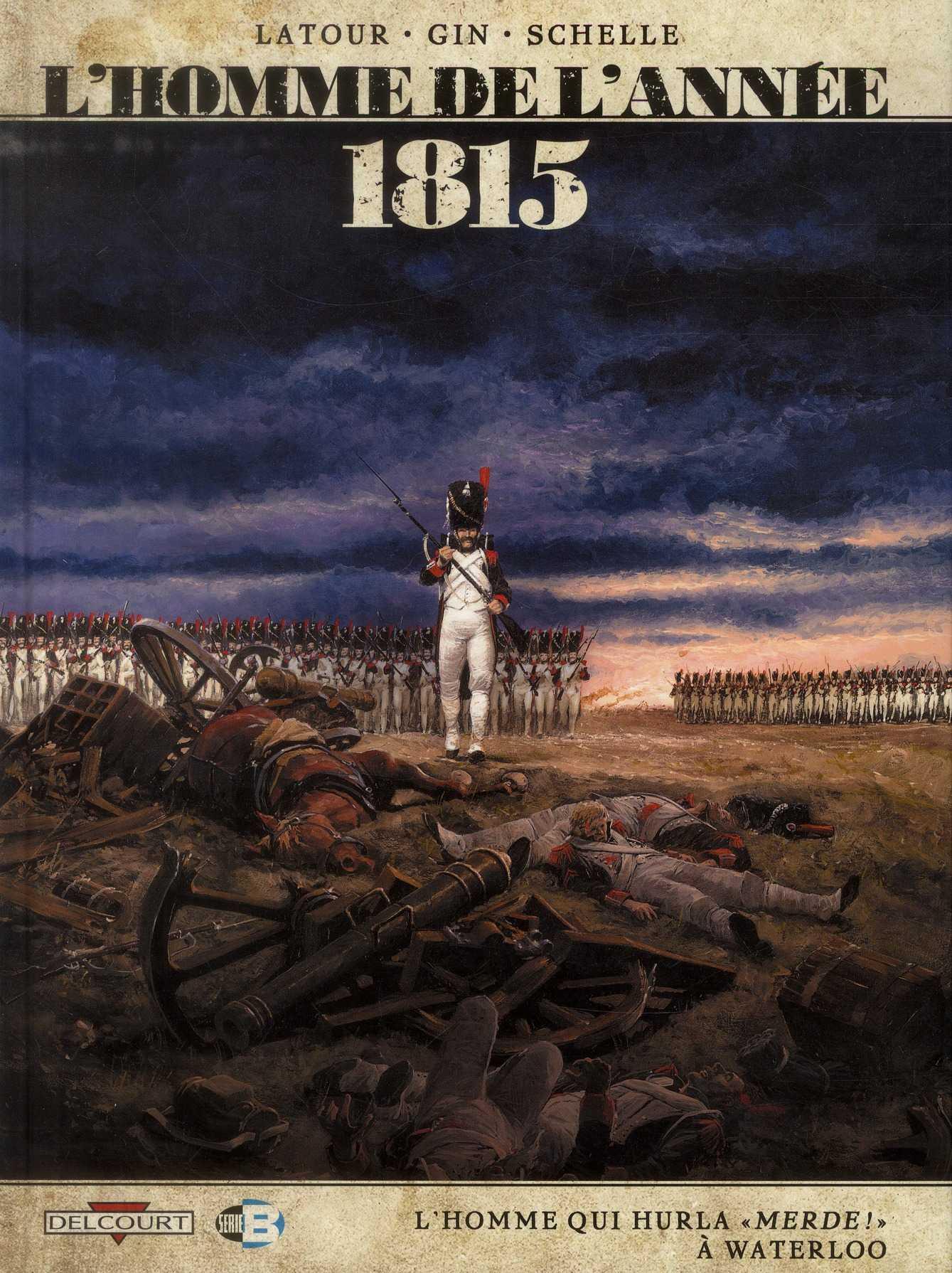 L'Homme de l'année 1815 a dit merde à Waterloo