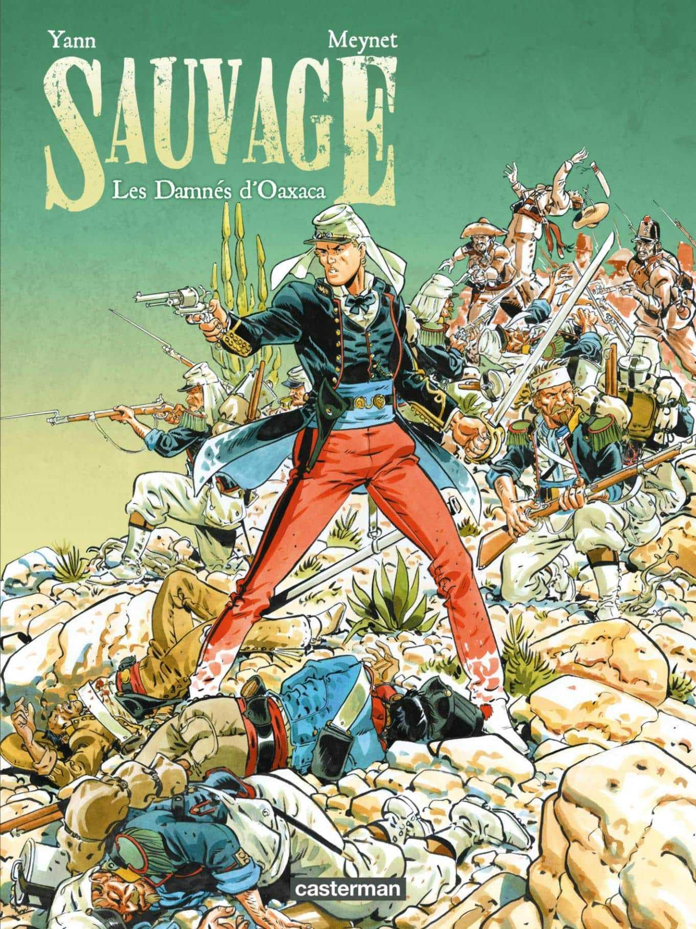 Sauvage, aventures mexicaines pour le retour de Félix Meynet