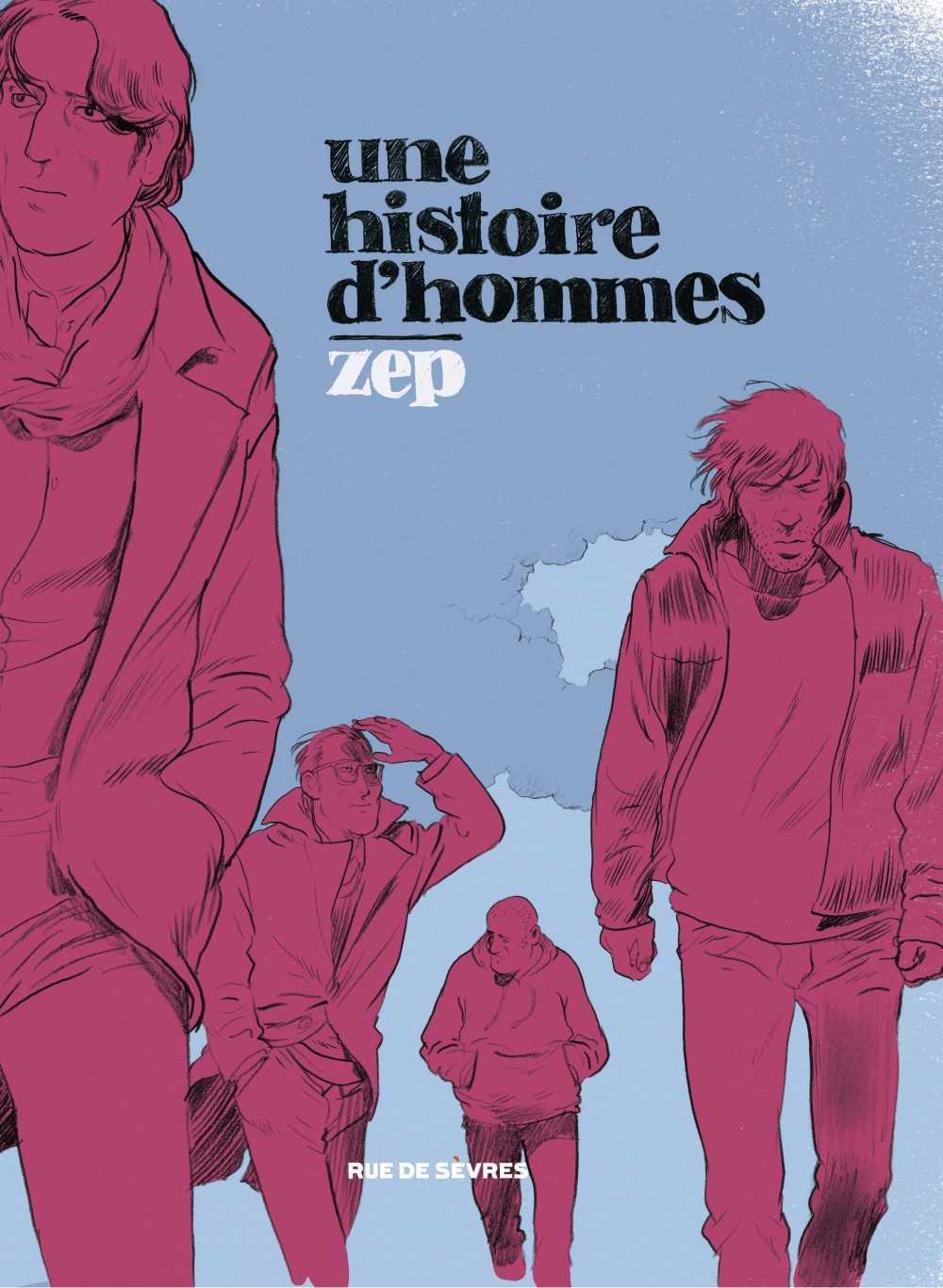 Une histoire d'hommes, Zep se revisite chez Rue de Sèvres