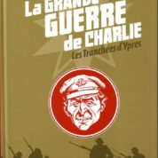 La Grande Guerre de Charlie T5, un témoignage incontournable sur les tranchées de 14