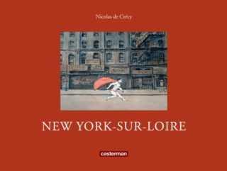 New York-sur-Loire, retour sur la ville rêvée par De Crécy