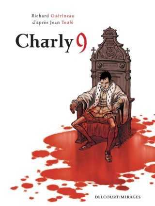 Charly 9, le roi rouge sang de Jean Teulé