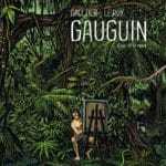 Gauguin loin de la route, un artiste légendaire et révolutionnaire