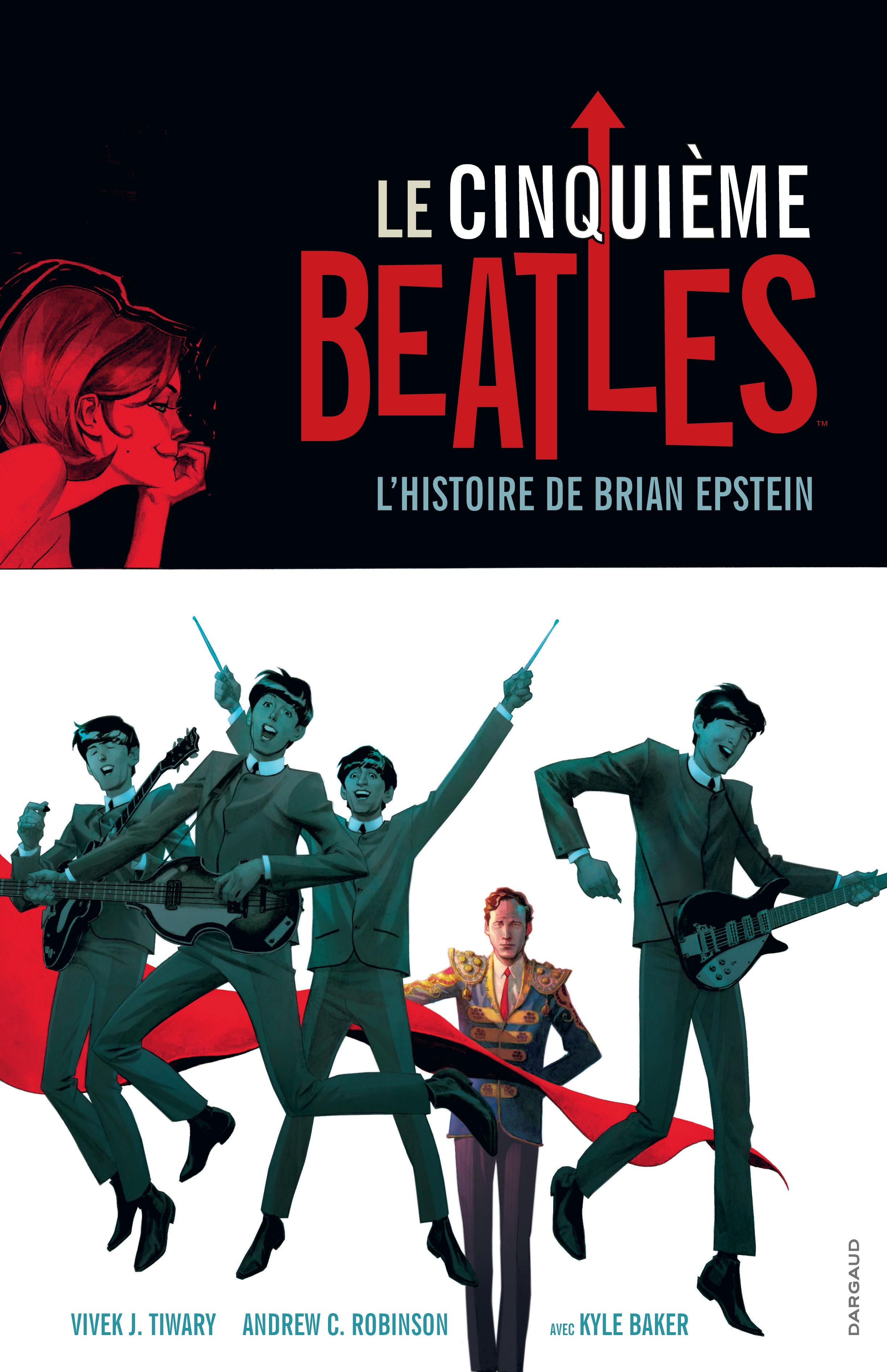 Le cinquième Beatles Brian Epstein, un homme qui a rêvé sa vie