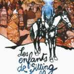 Les Enfants de Sitting Bull, un grand-père chez les Indiens
