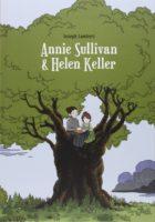 Sélection Angoulême : Annie Sullivan et Helen Keller, le choc d'un duo hors normes