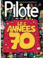 Pilote, les années 70, souvenirs, souvenirs !