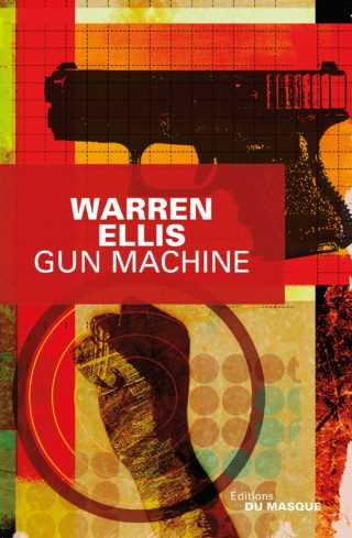 Warren Ellis signe Gun Machine : un tueur collectionneur
