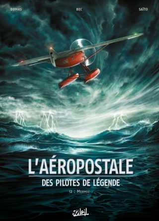L'Aéropostale T2, Mermoz, l'archange par Christophe Bec