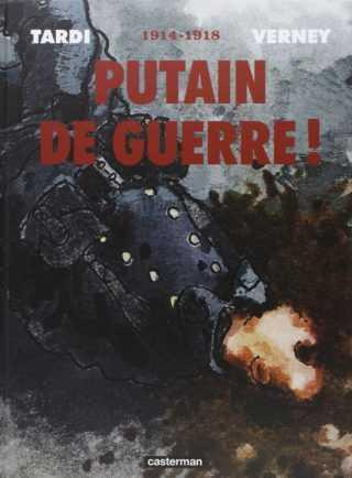 Putain de guerre, l'intégrale sur 14-18 et la force de Jacques Tardi