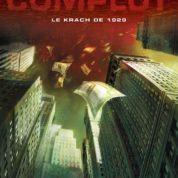 Complot, le krach de 1929, qui a ordonné la mise à mort de l'économie mondiale ?