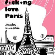 I Fucking love Paris, cruels destins de femmes