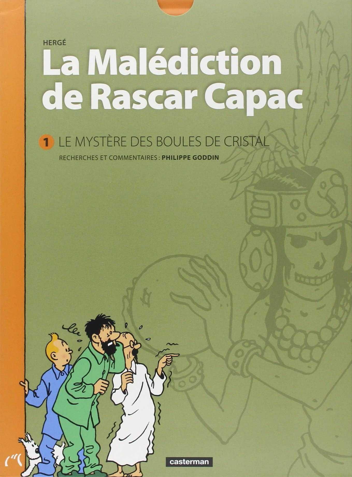 La Malédiction de Rascar Capac, la version intégrale et inédite commentée des Sept Boules de Cristal