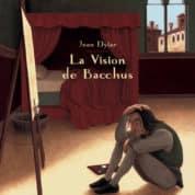 La Vision de Bacchus, le mystère de la création artistique