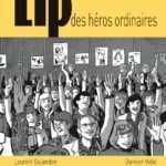 Lip, des héros ordinaires en avance sur leur temps