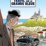 Trafic sur la Grande Bleue et Nationale 7 en autorama, jolies balades nostalgiques chez Paquet