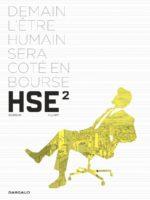 HSE 2, tout jouer sur l'humain, une valeur qui rapporte