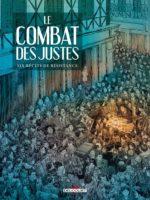 Le Combat des Justes, six récits de résistance et de courage