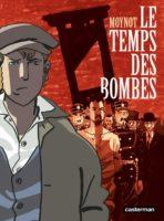 Le Temps des bombes, Moynot et l'anarchie
