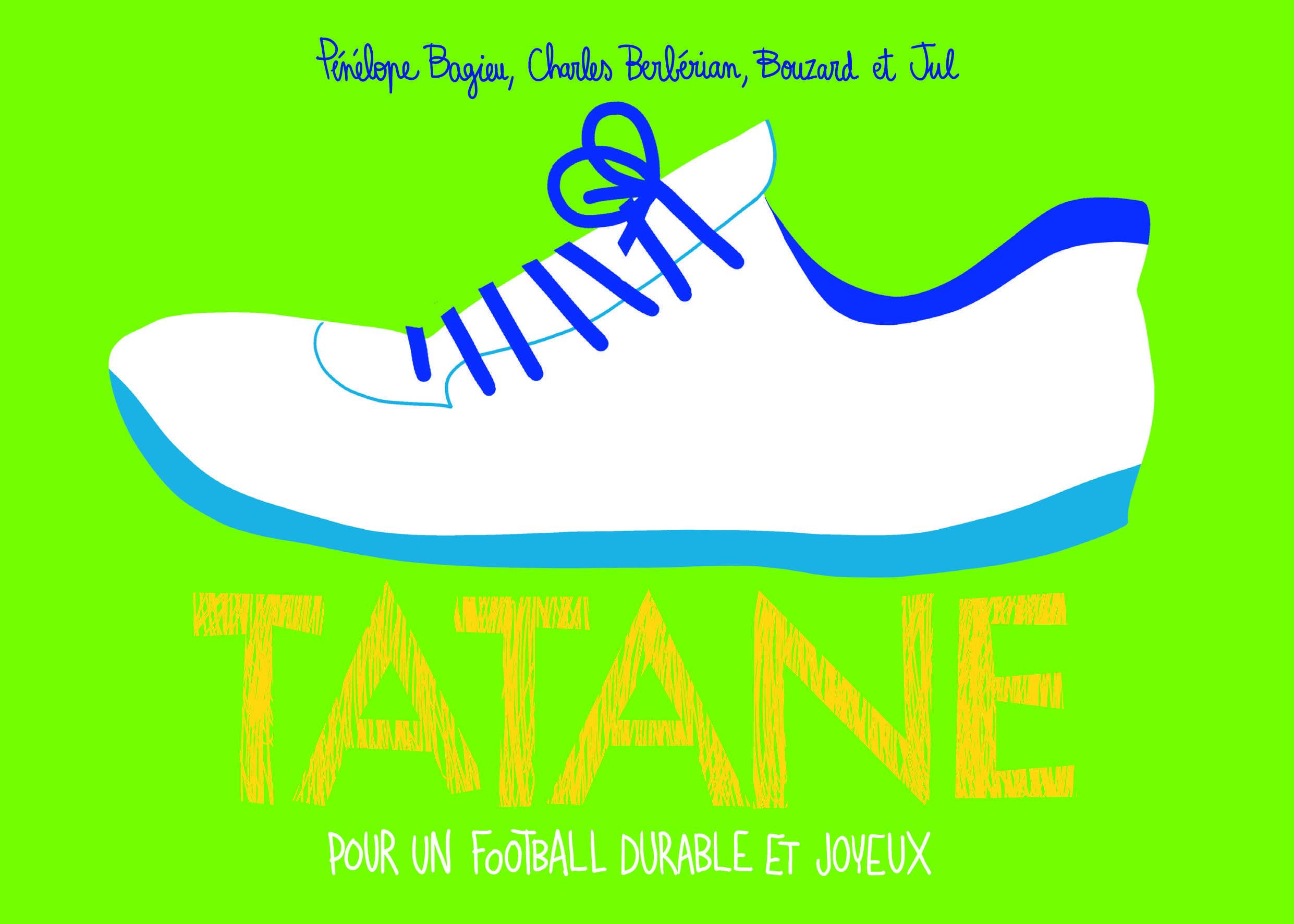 Tatane, jouer au foot sans se prendre la tête et celle des autres