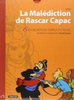La Malédiction de Rascar Capac, la version intégrale et inédite commentée du Temple du Soleil