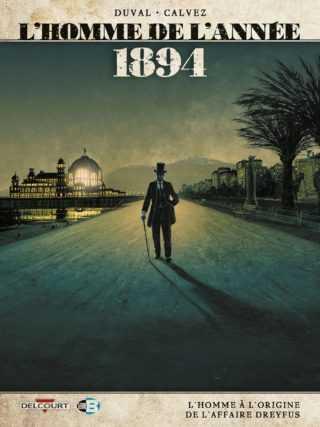 L'Homme de l'année 1894, les dessous de l'affaire Dreyfus