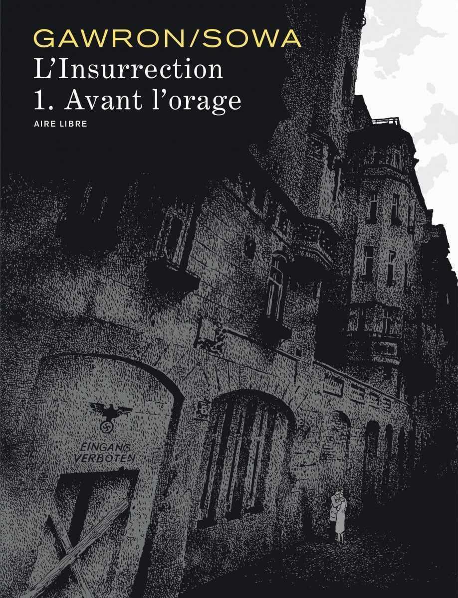 L'Insurrection, avant l'orage, la tragédie de Varsovie en 1944