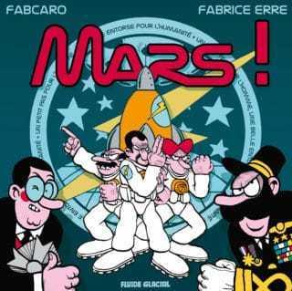 Mars ! Fabcaro et Erre attaquent la planète rouge