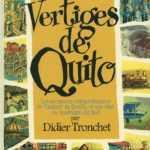 Vertiges de Quito, le journal de bord de Tronchet en Équateur