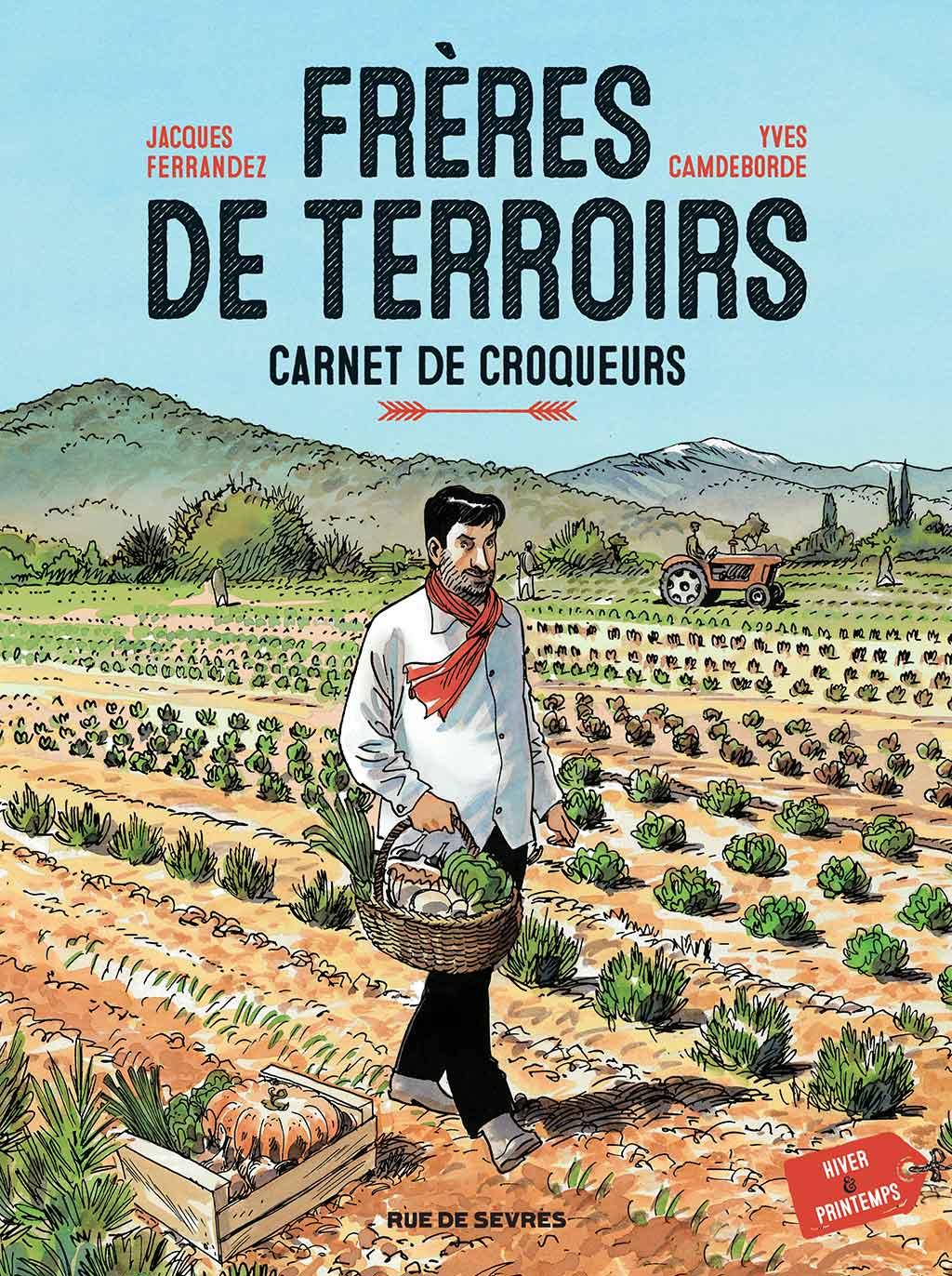 Frères de terroirs, rencontres de plaisirs gourmands sous le crayon de Jacques Ferrandez