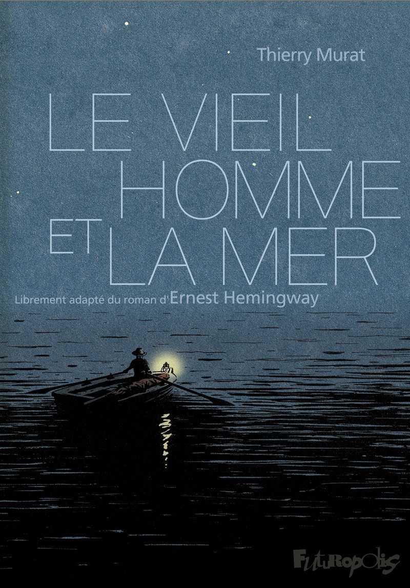 Le Vieil Homme et la mer, Murat a su adapter Hemingway